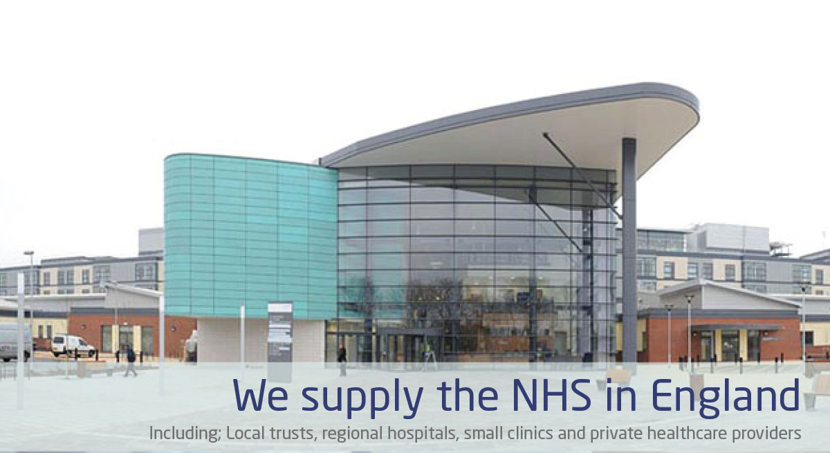 We supply the NHS in England including; Local trusts, regional hospitals, small clinics and private healthcare providers
